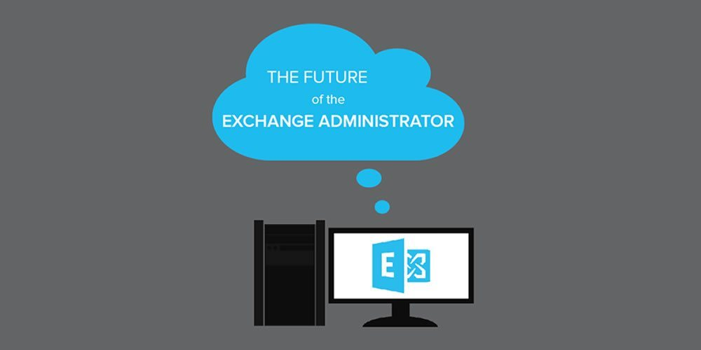 The Future of the Exchange Administrator