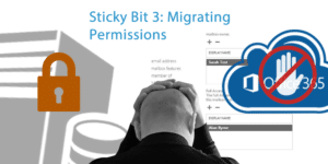migrating permissions Office 365 sticky bit