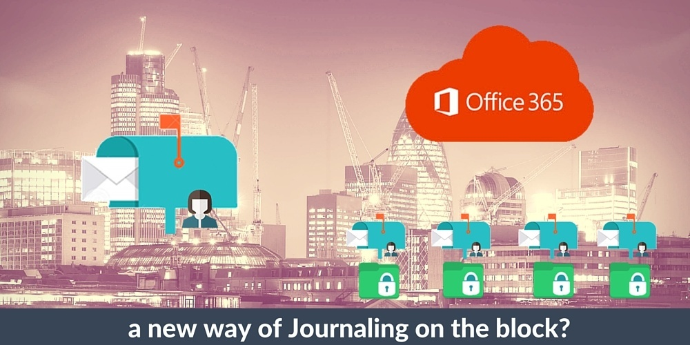 office 365 email compliance journal archive